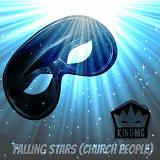 Falling Stars (Church People) - Single Lyrics King MC