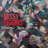 Unashamed Desire (Single) Lyrics Missy Higgins