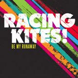 Be My Runaway (EP) Lyrics Racing Kites
