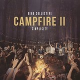 Campfire II: Simplicity Lyrics Rend Collective Experiment