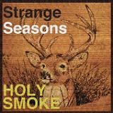 Holy Smoke (EP) Lyrics Strange Seasons