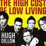 The High Co$t Of Low Living Lyrics The Hugh Dillon Redemption Choir