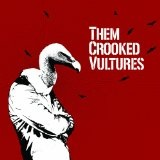 Them Crooked Vultures Lyrics Them Crooked Vultures