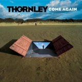 Come Again Lyrics Thornley