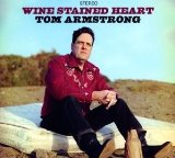 Wine Stained Heart Lyrics Tom Armstrong