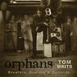 Orphans: Brawlers Lyrics Tom Waits