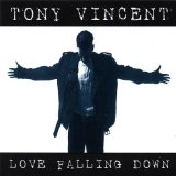Love Falling Down Lyrics Tony Vincent