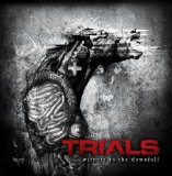 Witness To The Downfall Lyrics Trials