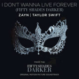 I Don't Wanna Live Forever (Fifty Shades Darker) [Single] Lyrics Zayn & Taylor Swift