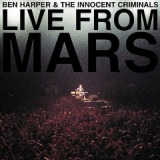 Live From Mars Lyrics Ben Harper & The Innocent Criminals