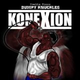 Konexion Lyrics Bumpy Knuckles