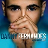 Automatic (Single) Lyrics Danny Fernandes