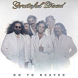 Go To Heaven Lyrics Grateful Dead