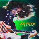 Have Guitar Will Travel Lyrics Joe Perry