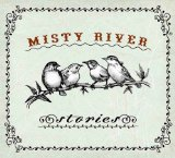 Stories Lyrics Misty River