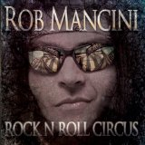 Rock 'N' Roll Circus Lyrics Rob Mancini