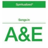 Songs In A&E Lyrics Spiritualized
