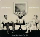 Love Has Come for You Lyrics Steve Martin & Edie Brickell