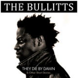 They Die By Dawn & Other Short Stories... Lyrics The Bullitts