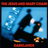 Darklands Lyrics The Jesus & Mary Chain