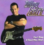Can't Keep a Good Man Down Lyrics Tommy Castro