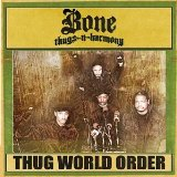 Thug World Order Lyrics Bone Thugs-n-Harmony
