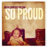 So Proud Lyrics Brian Courtney Wilson