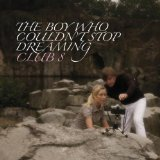 The Boy Who Couldn't Stop Dreaming Lyrics Club 8