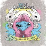 The Hardship Diaries Lyrics Dave McPherson