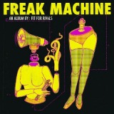 Freak Machine Lyrics Fit For Rivals