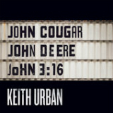 John Cougar, John Deere, John 3:16 (Single) Lyrics Keith Urban
