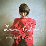 Little Red Riding Hood (EP) Lyrics Laura Gibson