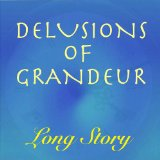 Delusions of Grandeur Lyrics Long Story