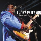 I'm Back Again Lyrics Lucky Peterson