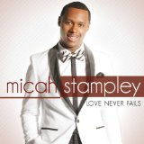 Love Never Fails Lyrics Micah Stampley