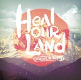 Heal Our Land Lyrics Planetshakers