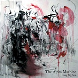 Easy Big Sea Lyrics The Alpha Machine