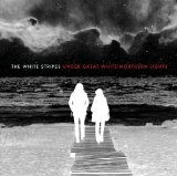 Under Great White Northern Lights Lyrics The White Stripes