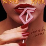 Love Is For Suckers Lyrics Twisted Sister
