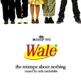 The Mixtape About Nothing Lyrics Wale