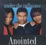 Under the Influence Lyrics Anointed