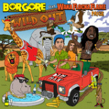 Wild Out (Single) Lyrics Borgore