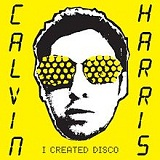 I Created Disco Lyrics Calvin Harris