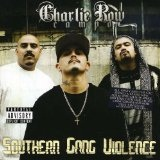 Southern Gang Violence Lyrics Charlie Row Campo