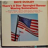 There's a Star Spangled Banner Waving Somewhere Lyrics Dave Dudley