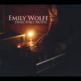 Director's Notes Lyrics Emily Wolfe