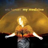 My Medicine Lyrics Eric Hansen