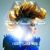 I Don't Like You (Single) Lyrics Eva Simons