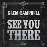 See You There Lyrics Glen Campbell