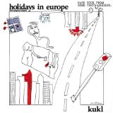 Holidays In Europe Lyrics Kukl